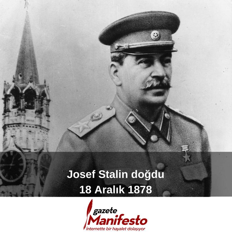 18 Aralık 1878 - Josef Stalin doğdu