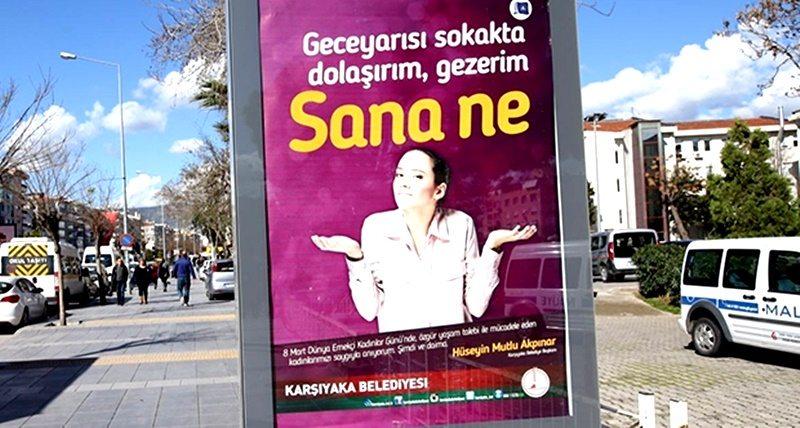 Karşıyaka'dan 8 Mart mesajı: Sana ne!