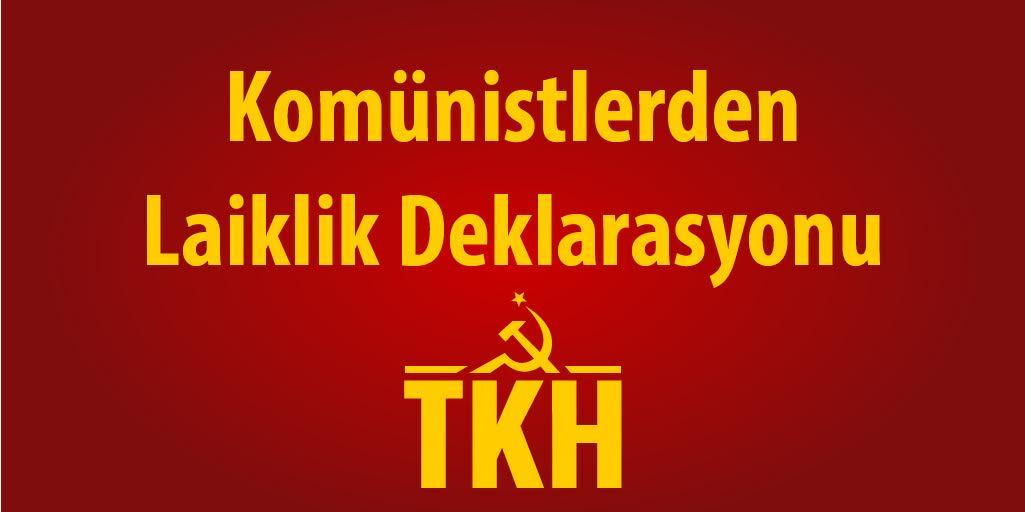 Komünistlerden Laiklik Deklarasyonu
