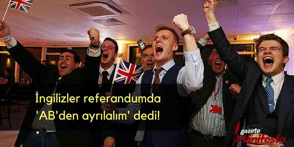 İngilizler referandumda 'AB'den ayrılalım' dedi