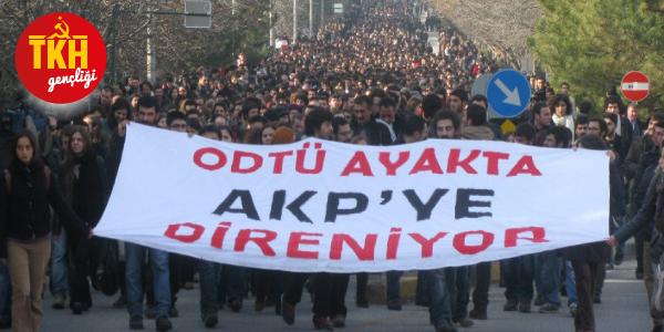 TKH Gençliği: AKP emir verdi, ODTÜ öğrencilerine hapis cezası kesildi