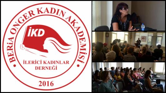 İlerici Kadınlar Derneği Beria Onger Akademisi oturumları devam ediyor