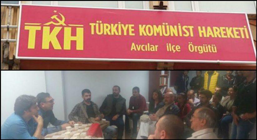 Türkiye Komünist Hareketi Avcılar İlçe Örgütü açıldı