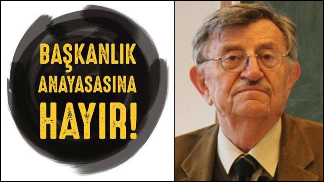 Korkut Boratav: Başkanlık ile birlikte hedeflenen rejimi inşa süreci başlayacaktır