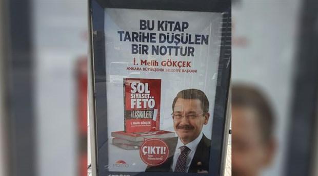 Utanmazlığın afişi sokaklarda: Melih Gökçek'FETÖ'yü sola bulaştırma peşinde...