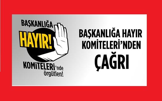 Başkanlığa Hayır Komiteleri'nden örgütlenme çağrısı: Görev başındayız!
