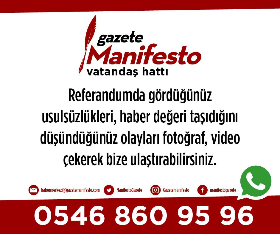 Referandumda gördüğünüz hukuksuzlukları Gazete Manifesto Vatandaş Hattı'na bildirin