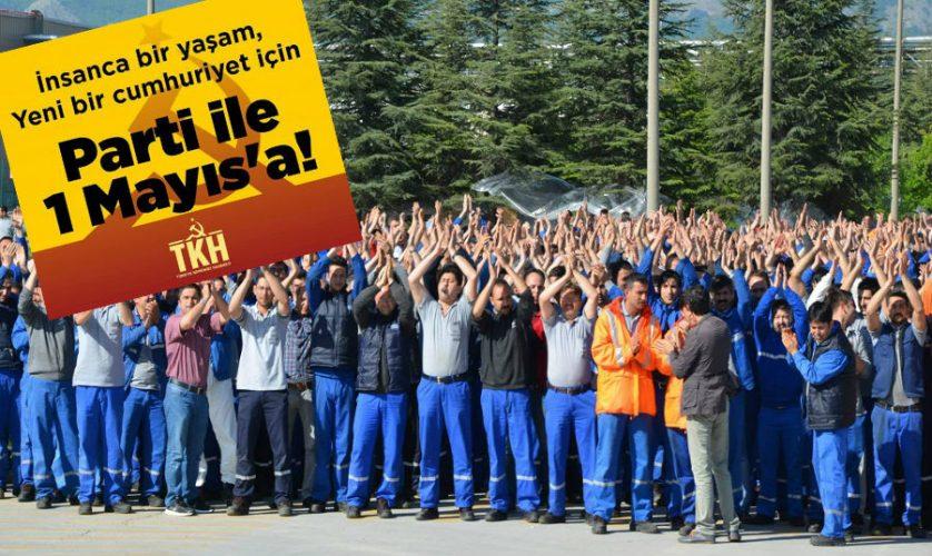 Metal işçileri: Memleketin gidişatına müdahale etmek için Parti ile 1 Mayıs'tayız