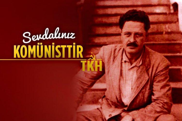 TKH'den 3 Haziran açıklaması: Sevdalınız komünisttir