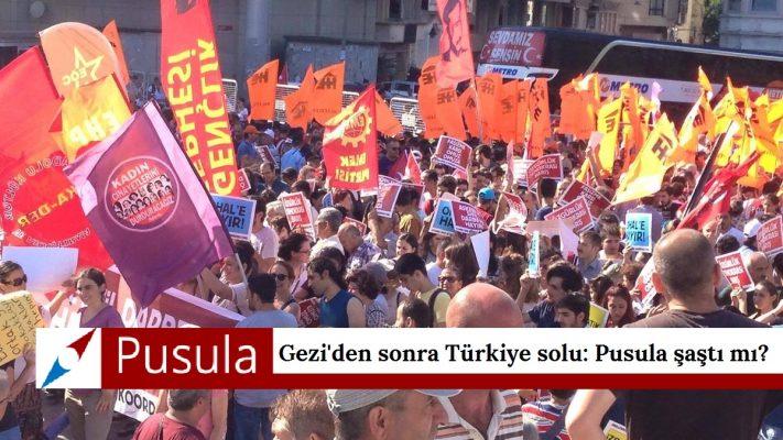 Gezi'den sonra Türkiye solu: Pusula şaştı mı?