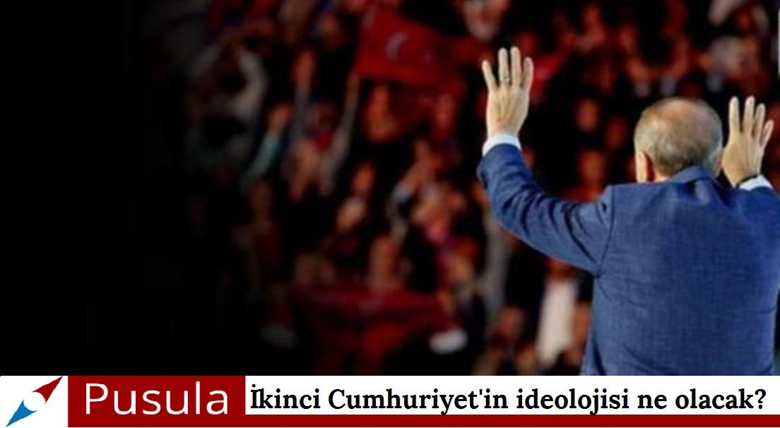 PUSULA | İkinci Cumhuriyet'in ideolojisi ne olacak?