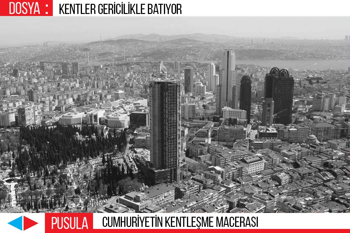 PUSULA | Cumhuriyet'in kentleşme macerası