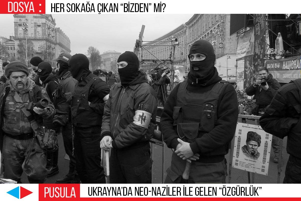 """Ukrayna'da neo-naziler ile gelen """"özgürlük"""""""