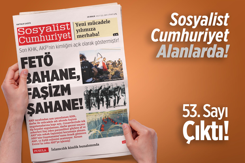 Sosyalist Cumhuriyet'te bu hafta: FETÖ bahane, faşizm şahane!