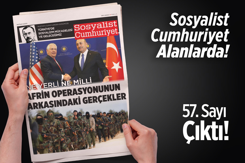 """Sosyalist Cumhuriyet """"Ne yerli ne milli: Afrin operasyonun arkasındaki gerçekler"""" manşetiyle çıktı"""