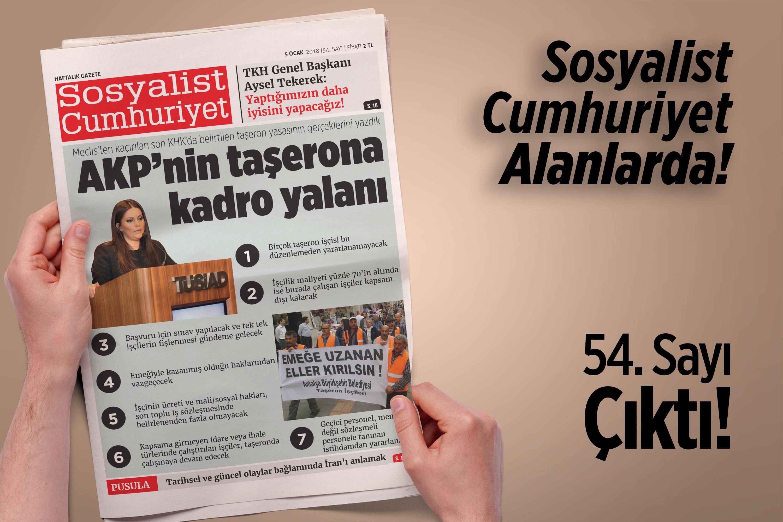 Sosyalist Cumhuriyet'te bu hafta: AKP'nin taşerona kadro yalanı