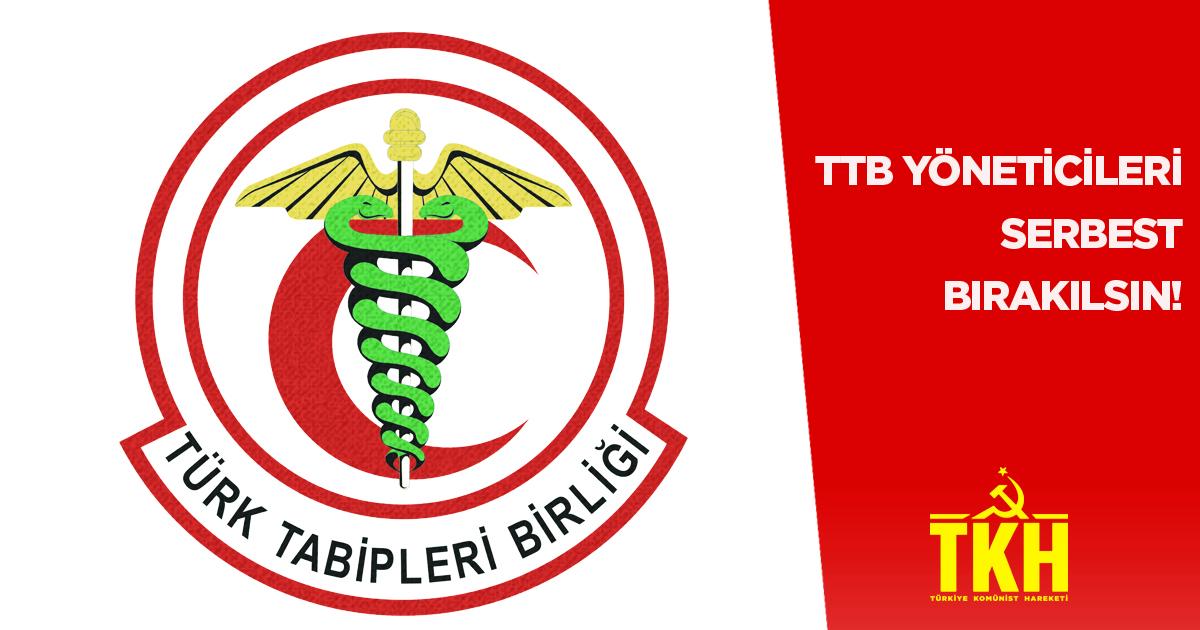 TKH'den açıklama: Savaşa karşı çıkmak suç değildir, TTB yöneticileri derhal serbest bırakılmalıdır!