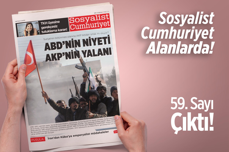 Sosyalist Cumhuriyet'te bu hafta: ABD'nin niyeti, AKP'nin yalanı