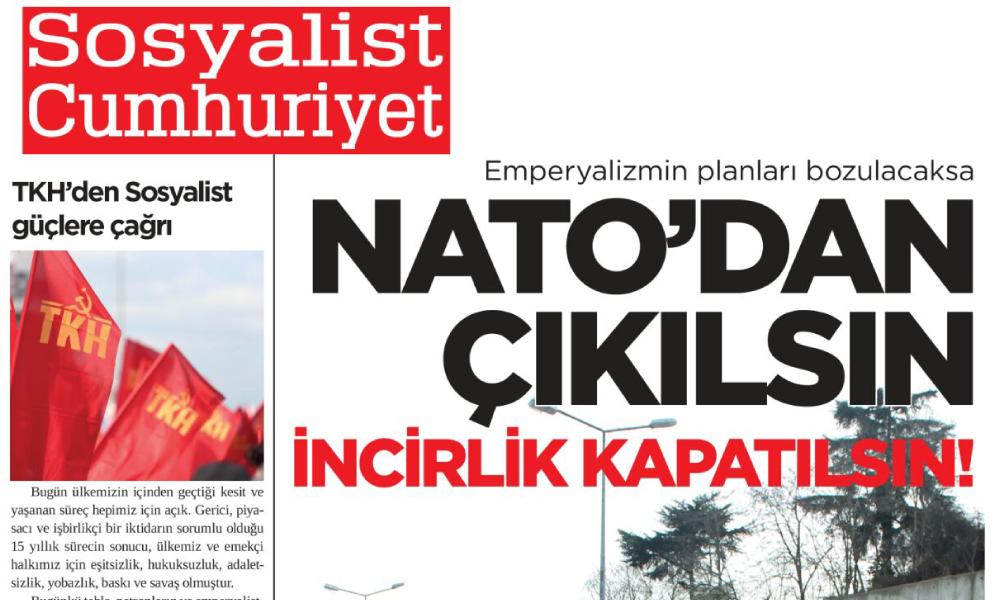 Sosyalist Cumhuriyet'te bu hafta: NATO'dan çıkılsın; İncirlik kapatılsın!