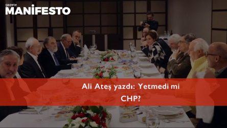 Yetmedi mi CHP?