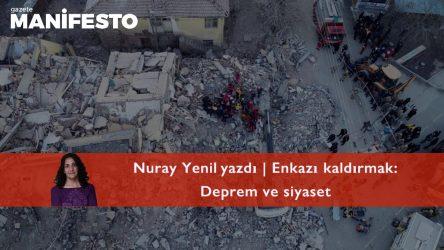 Enkazı kaldırmak: Deprem ve siyaset