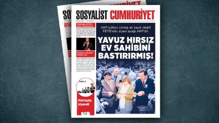 Sosyalist Cumhuriyet'te bu hafta: Yavuz hırsız ev sahibini bastırırmış!