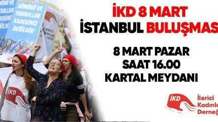 İKD'den 8 Mart 'İstanbul buluşması'na çağrı
