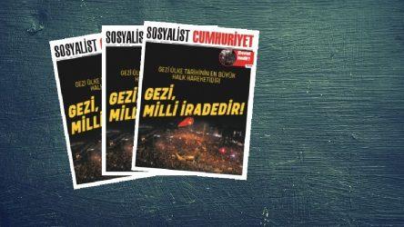 Sosyalist Cumhuriyet'te bu hafta: Gezi, milli iradedir!