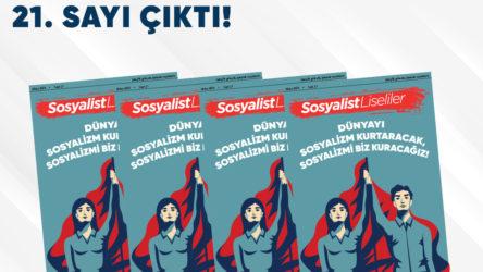 Liseli gençliğin dergisi Sosyalist Liseliler'in 21. sayısı çıktı!
