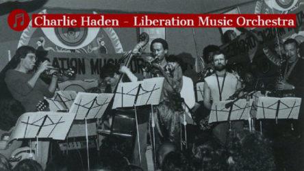 MÜZİK | Charlie Haden - Liberation Music Orchestra