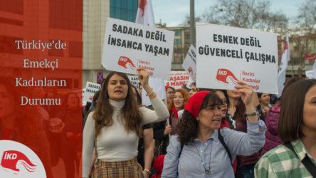 İKD'den 'Türkiye'de Emekçi Kadınların Durumu' açıklaması