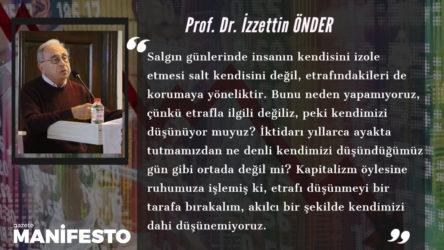 GÖRÜŞ | Koronavirüs salgını ve kapitalizm: Prof. Dr. İzzetin Önder