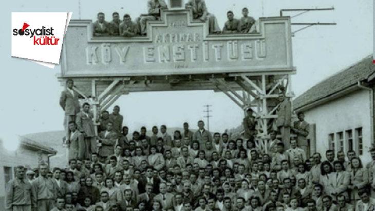 SOSYALİST KÜLTÜR   Sekseninci Kuruluş Yılında Geçmişteki Yarın: Köy Enstitüleri