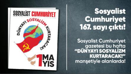 Sosyalist Cumhuriyet e-gazete 167. sayı