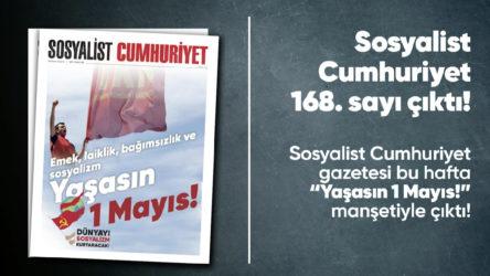 Sosyalist Cumhuriyet e-gazete 168. sayı
