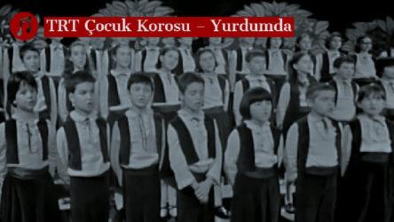 MÜZİK | TRT Çocuk Korosu – Yurdumda