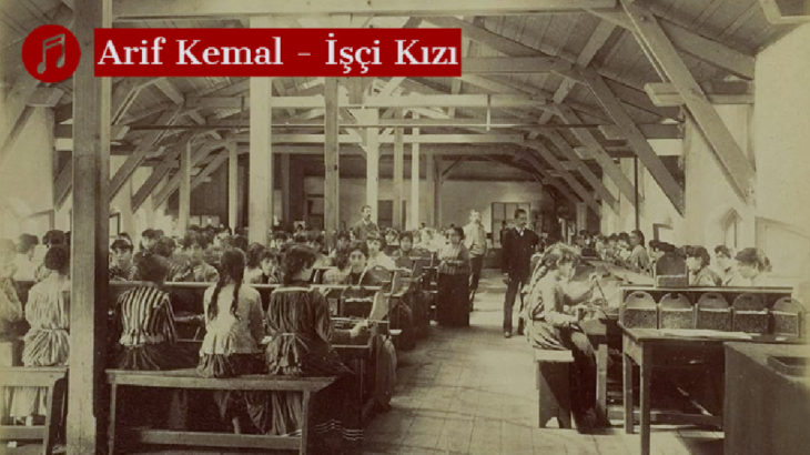 MÜZİK | Arif Kemal - İşçi Kızı