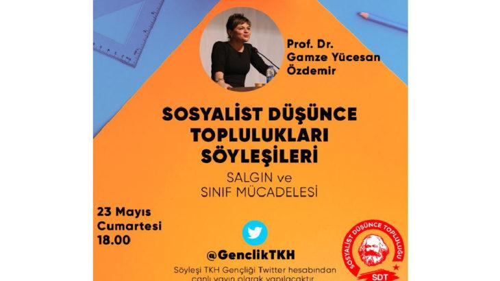 Sosyalist Düşünce Toplulukları söyleşileri Prof. Dr. Gamze Yücesan Özdemir'in katılımıyla devam ediyor