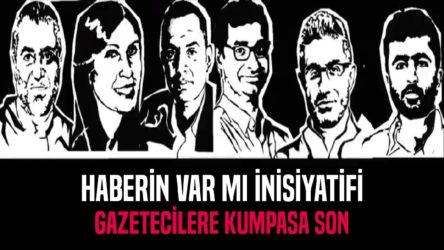 Haberin Var Mı İnisiyatifi: Hukuka, akla ve vicdana aykırı kumpas ve iftiraları reddediyoruz, gazetecilik suç değildir