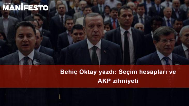 Seçim hesapları ve AKP zihniyeti