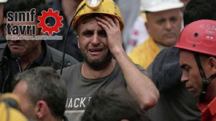 Sınıf Tavrı: 301 madencinin hesabı, her şey emeğin olunca sorulacak!
