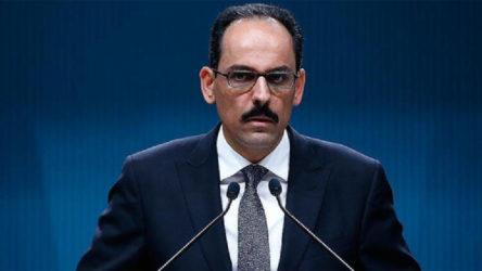 Cumhurbaşkanlığı Sözcüsü Kalın'dan 'Libya' açıklaması