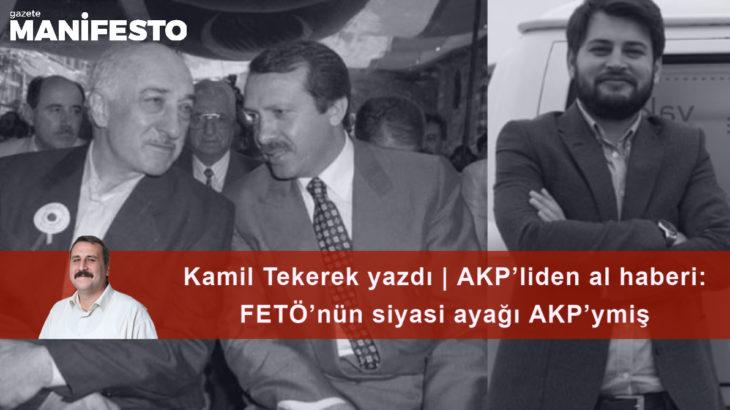 AKP'liden al haberi: FETÖ'nün siyasi ayağı AKP'ymiş
