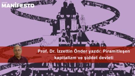 Piramitleşen kapitalizm ve şiddet devleti