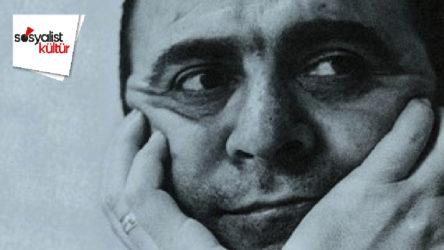 Haziranda ölmek kadar Haziranda ölenleri yazmak da zordur: Ahmed Arif