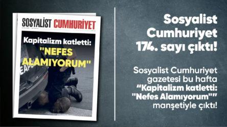Sosyalist Cumhuriyet e-gazete 174. sayı