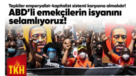 TKH: ABD'li emekçilerin isyanını selamlıyoruz!