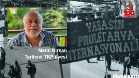 Tarihsel TKP üyesi Metin Birkan: Emektarlar örgütlenmeli