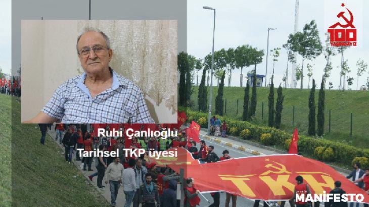 Tarihsel TKP üyesi Ruhi Çanlıoğlu'ndan 100. Yıl Komiteleri'ne davet