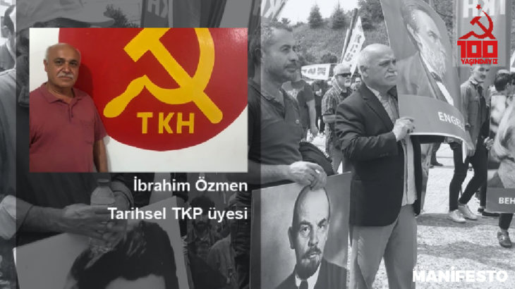 Tarihsel TKP üyesi İbrahim Özmen: Bu topraklarda sosyalizm iddiası Parti ile devam ediyor